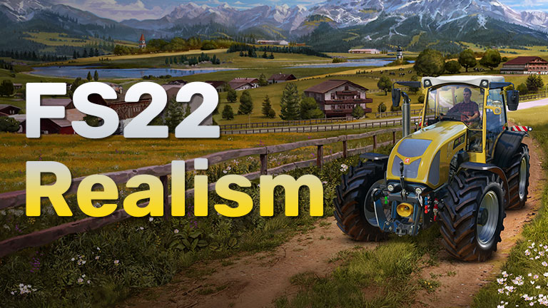 How to play Farming Simulator 22 realistically?