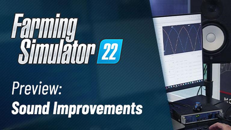 Sound design improvements in Farming Simulator 22